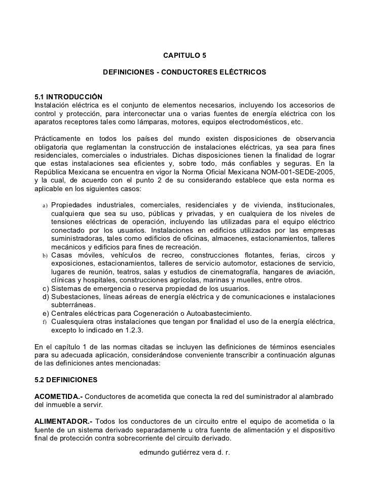 CAPITULO 5                     DEFINICIONES - CONDUCTORES ELÉCTRICOS5.1 INTRODUCCIÓNInstalación eléctrica es el conjunto d...