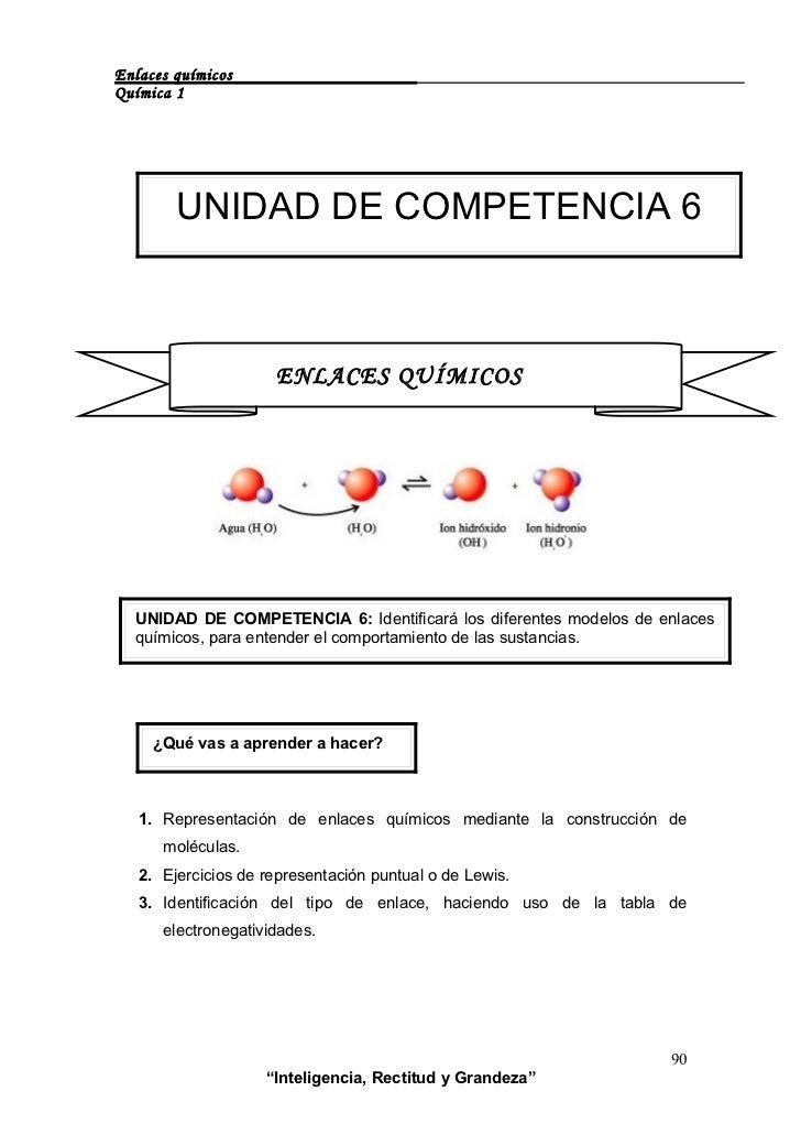 Enlaces químicos Química 1             UNIDAD DE COMPETENCIA 6                         ENLACES QUÍMICOS       UNIDAD DE CO...