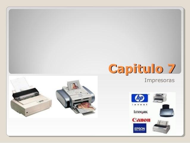 Capitulo 7Capitulo 7 Impresoras