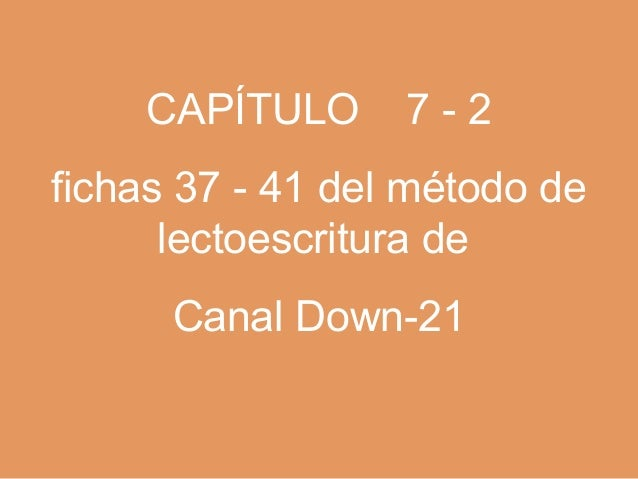 CAPÍTULO      7-2fichas 37 - 41 del método de      lectoescritura de      Canal Down-21