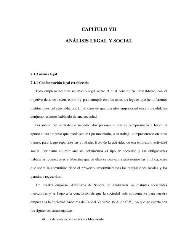 CAPITULO VII ANÁLISIS LEGAL Y SOCIAL 7.1 Análisis legal: 7.1.1 Conformación legal establecida Toda empresa necesita un mar...