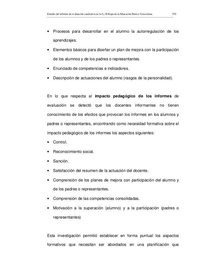Estudio del informe de evaluación cualitativa en la I y II Etapa de la Educación Básica Venezolana   370     •    Procesos...