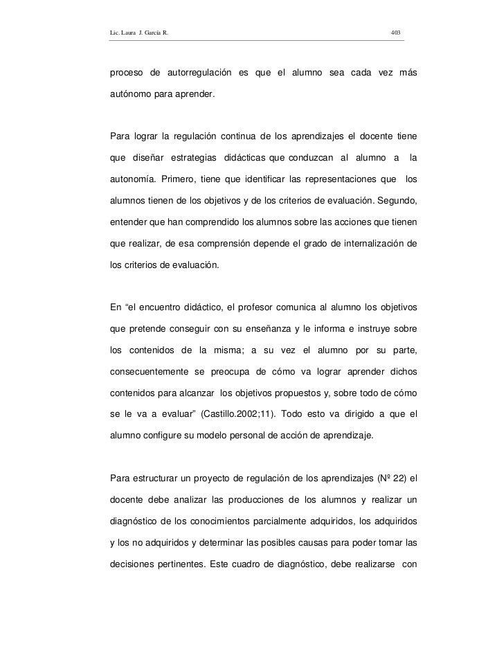 Lic. Laura J. García R.                                            403     proceso de autorregulación es que el alumno sea...