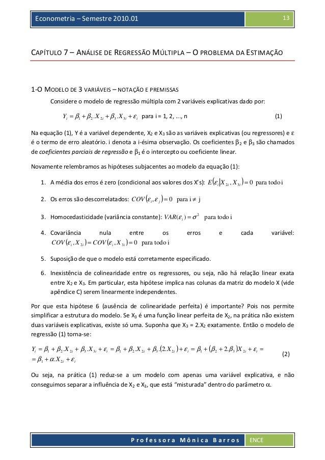 13  Econometria – Semestre 2010.01  CAPÍTULO 7 – ANÁLISE DE REGRESSÃO MÚLTIPLA – O PROBLEMA DA ESTIMAÇÃO  1-O MODELO DE 3 ...
