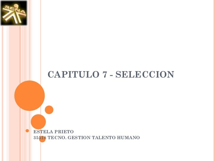 CAPITULO 7 - SELECCION ESTELA PRIETO 35518 TECNO. GESTION TALENTO HUMANO