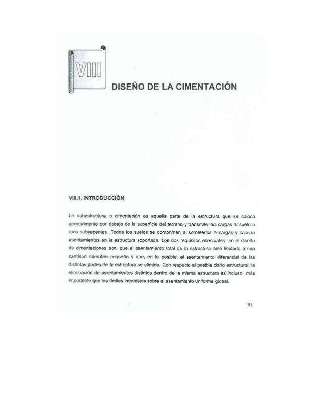 DISEÑO DE LA CIMENTACIÓN  V| ll.1. INTRODUCCIÓN  La subestructura o cimentación es aquella parte de la estructura que se c...