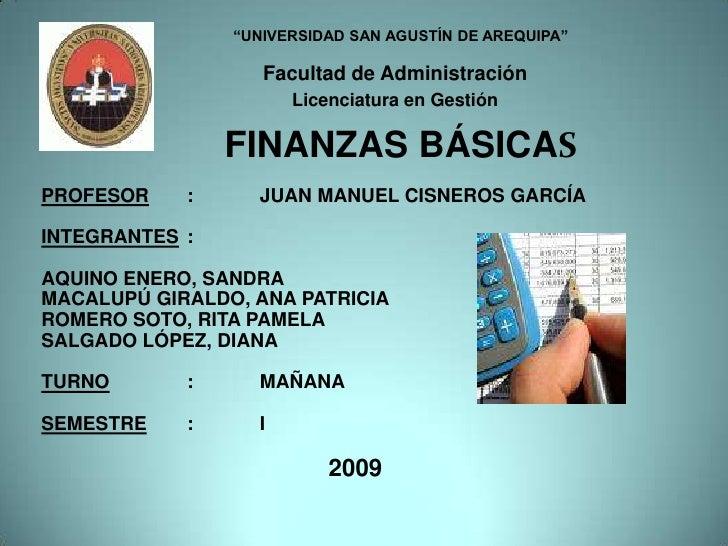 """""""UNIVERSIDAD SAN AGUSTÍN DE AREQUIPA""""<br />Facultad de Administración <br />Licenciatura en Gestión <br />FINANZAS BÁSICAS..."""