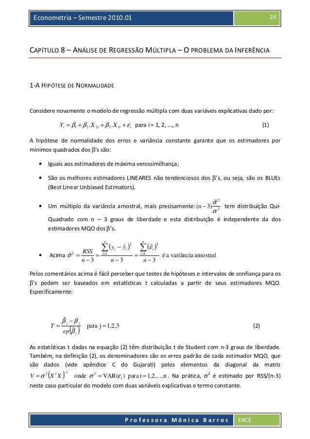 24  Econometria – Semestre 2010.01  CAPÍTULO 8 – ANÁLISE DE REGRESSÃO MÚLTIPLA – O PROBLEMA DA INFERÊNCIA  1-A HIPÓTESE DE...