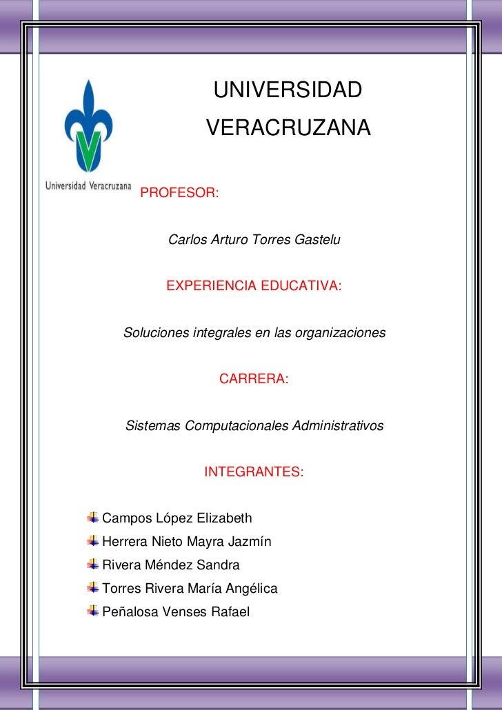 UNIVERSIDAD                VERACRUZANA      PROFESOR:          Carlos Arturo Torres Gastelu          EXPERIENCIA EDUCATIVA...