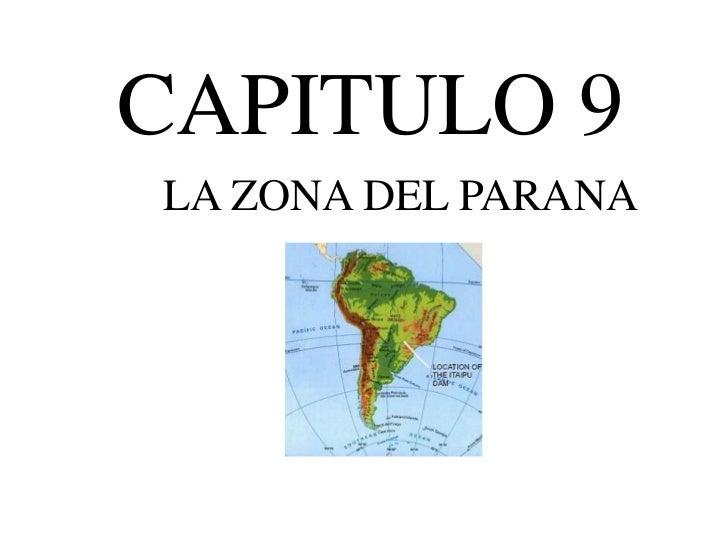 CAPITULO 9<br />LA ZONA DEL PARANA<br />