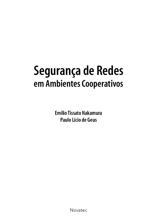 Segurança de Redes em Ambientes Cooperativos EmilioTissato Nakamura Paulo Lício de Geus Novatec