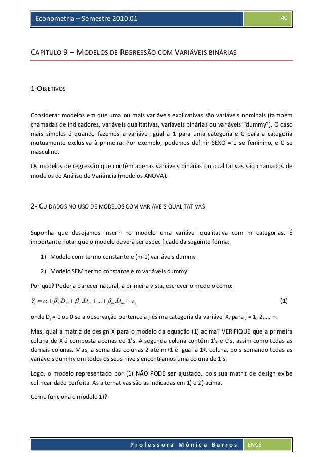 40  Econometria–Semestre2010.01  CAPÍTULO9–MODELOSDEREGRESSÃOCOMVARIÁVEISBINÁRIAS   1‐OBJETIVOS  Conside...