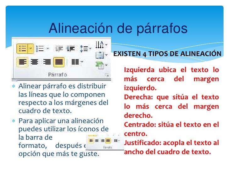 Alineación de párrafos                                EXISTEN 4 TIPOS DE ALINEACIÓN                                  Izqui...