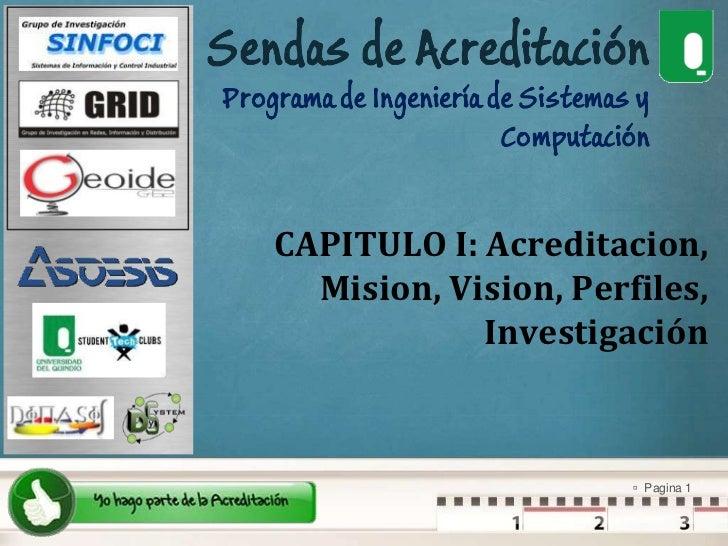CAPITULO I: Acreditacion, Mision, Vision, Perfiles, Investigación <br />