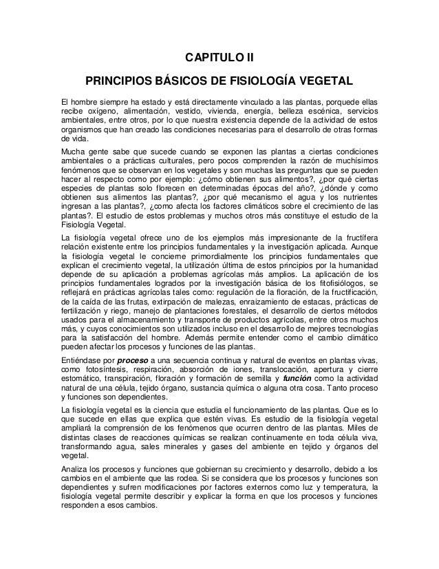 CAPITULO IIPRINCIPIOS BÁSICOS DE FISIOLOGÍA VEGETALEl hombre siempre ha estado y está directamente vinculado a las plantas...