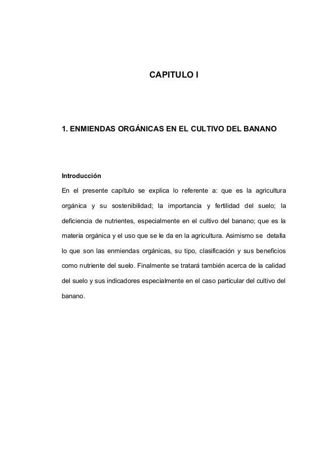 CAPITULO I 1. ENMIENDAS ORGÁNICAS EN EL CULTIVO DEL BANANO Introducción En el presente capítulo se explica lo referente a:...