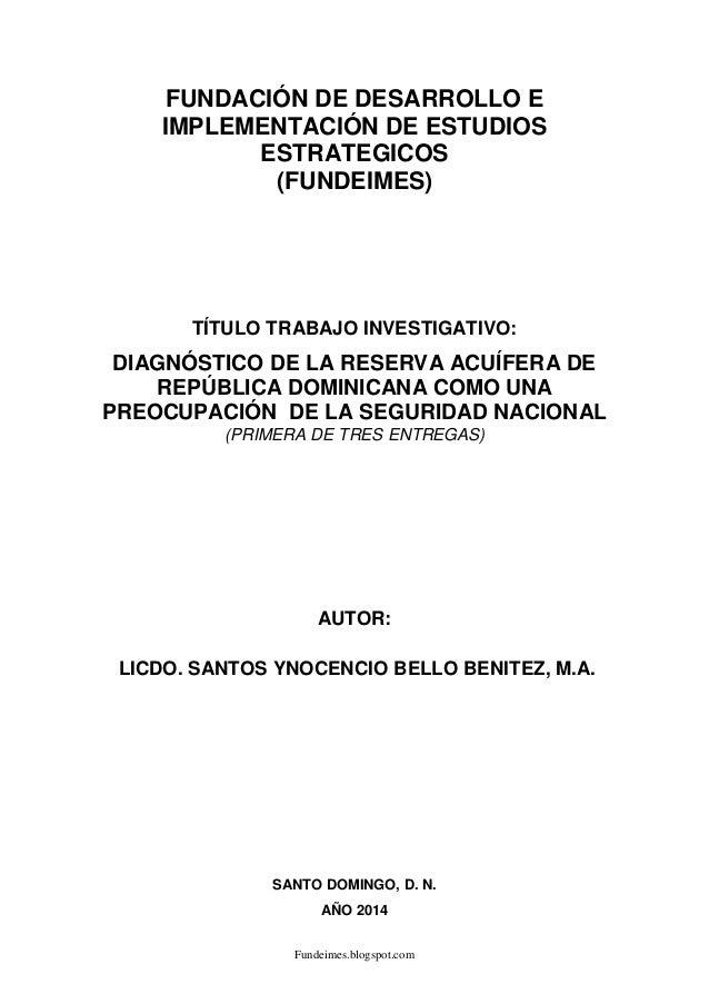 Fundeimes.blogspot.com FUNDACIÓN DE DESARROLLO E IMPLEMENTACIÓN DE ESTUDIOS ESTRATEGICOS (FUNDEIMES) TÍTULO TRABAJO INVEST...