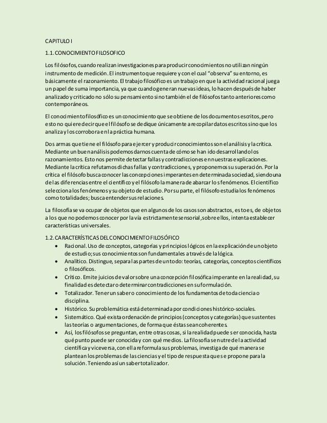 CAPITULOI 1.1.CONOCIMIENTO FILOSOFICO Los filósofos,cuandorealizaninvestigacionesparaproducirconocimientosnoutilizanningún...