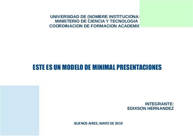 UNIVERSIDAD DE (NOMBRE INSTITUCIONAL) MINISTERIO DE CIENCIA Y TECNOLOGIA COORDINACION DE FORMACION ACADEMICA ESTE ES UN MO...