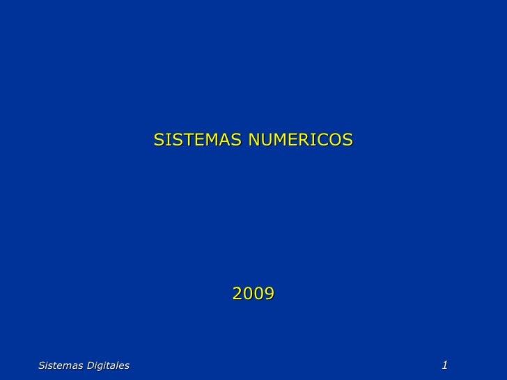 Sistemas Digitales  SISTEMAS NUMERICOS 2009