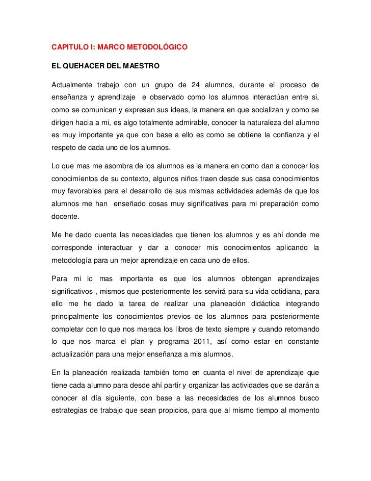 CAPITULO I: MARCO METODOLÓGICOEL QUEHACER DEL MAESTROActualmente trabajo con un grupo de 24 alumnos, durante el proceso de...