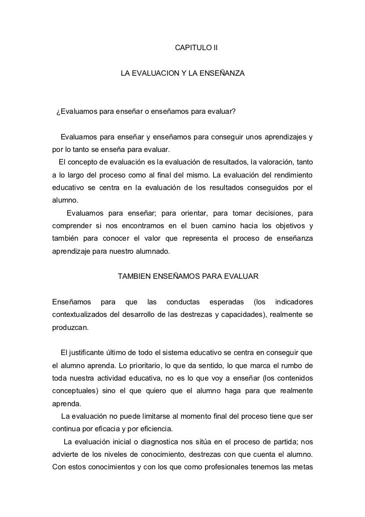 CAPITULO II                      LA EVALUACION Y LA ENSEÑANZA ¿Evaluamos para enseñar o enseñamos para evaluar?  Evaluamos...