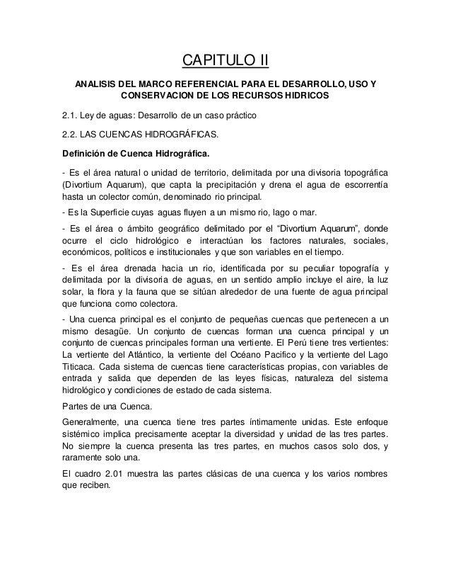 CAPITULO II ANALISIS DEL MARCO REFERENCIAL PARA EL DESARROLLO, USO Y CONSERVACION DE LOS RECURSOS HIDRICOS 2.1. Ley de agu...