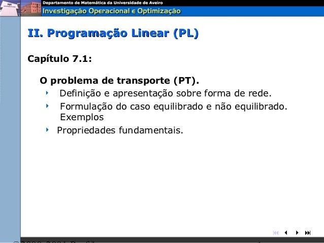 II. Programação Linear (PL)Capítulo 7.1:  O problema de transporte (PT).    Definição e apresentação sobre forma de rede....