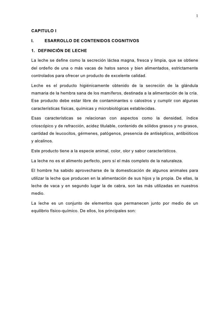 1CAPITULO II.     ESARROLLO DE CONTENIDOS COGNITIVOS1. DEFINICIÓN DE LECHELa leche se define como la secreción láctea magn...