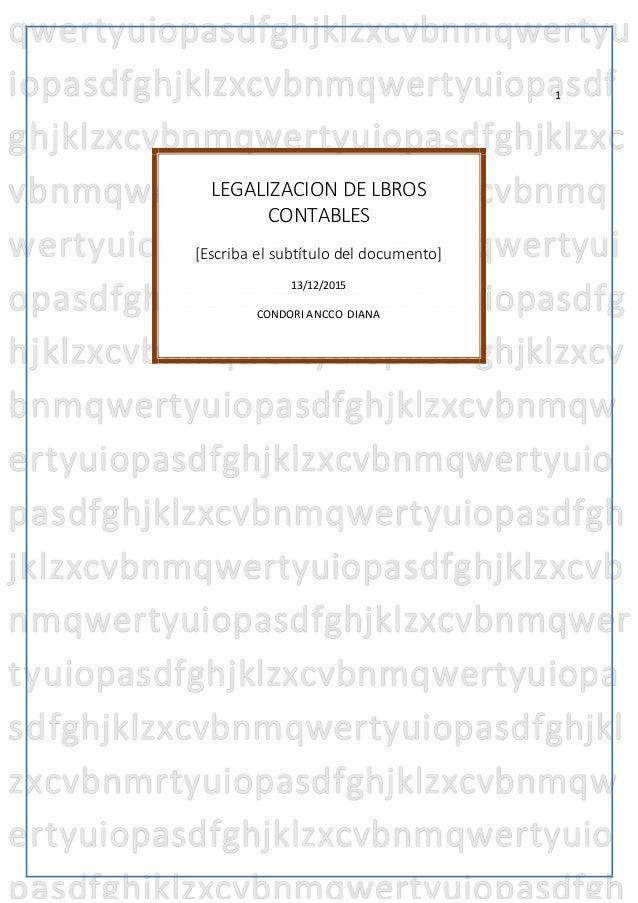 111111111111111111111111111111[Escriba texto] [Escriba texto] [Escribatexto] LEGALIZACION DE LBROS CONTABLES [Escriba el s...