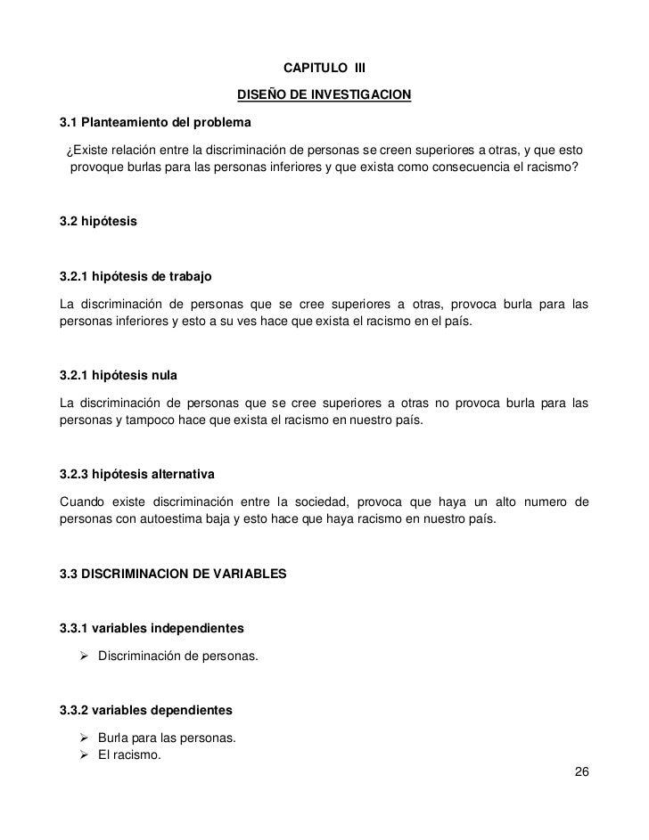 CAPITULO  III<br />DISEÑO DE INVESTIGACION<br />3.1 Planteamiento del problema<br />¿Existe relación entre la discriminaci...