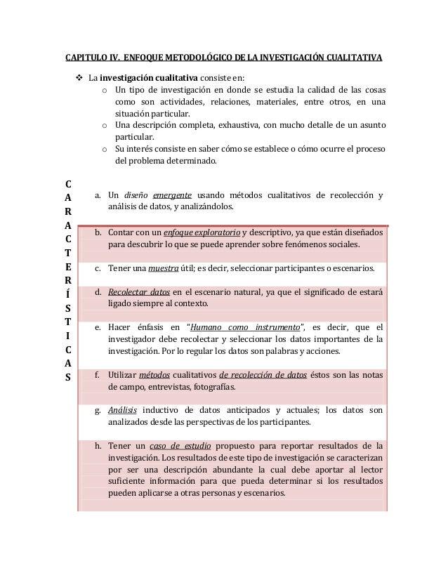 CAPITULO IV. ENFOQUE METODOLÓGICO DE LA INVESTIGACIÓN CUALITATIVA     La investigación cualitativa consiste en:          ...