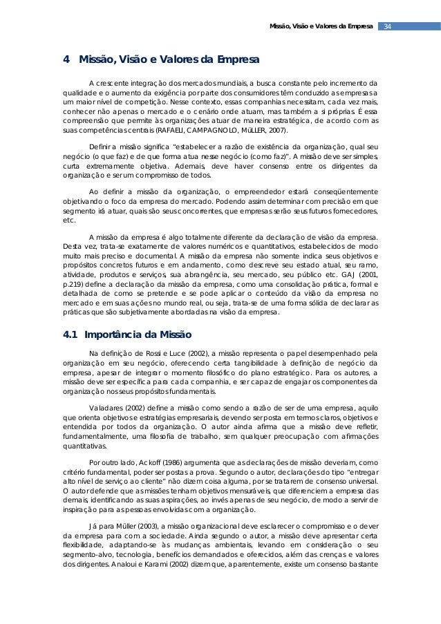 34Missão, Visão e Valores da Empresa 4 Missão, Visão e Valores da Empresa A crescente integração dos mercados mundiais, a ...