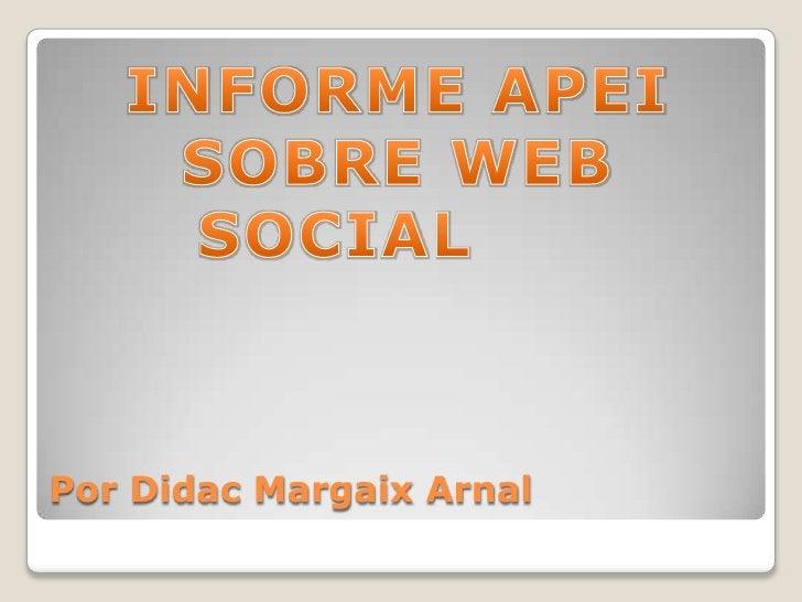 INFORME APEI SOBRE WEB SOCIAL<br />Por Didac Margaix Arnal<br />