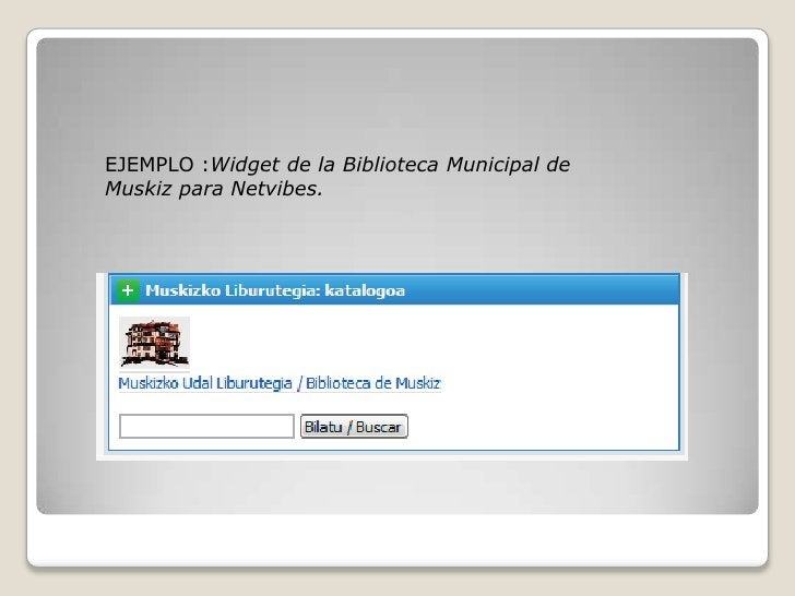EJEMPLO :Widget de la Biblioteca Municipal de Muskiz para Netvibes.<br />