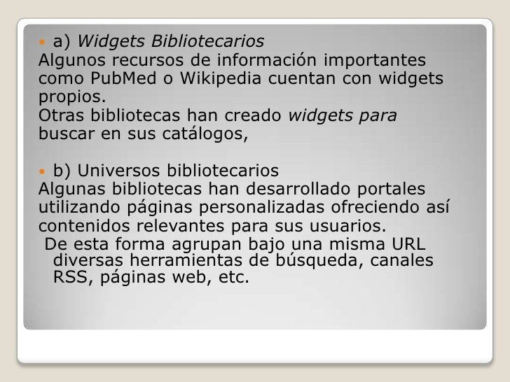 a) Widgets Bibliotecarios<br />Algunos recursos de información importantes<br />como PubMed o Wikipedia cuentan con widget...