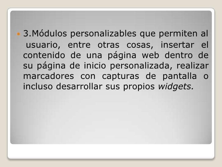 3.Módulos personalizables que permiten al<br />  usuario, entre otras cosas, insertar el            contenido de una págin...