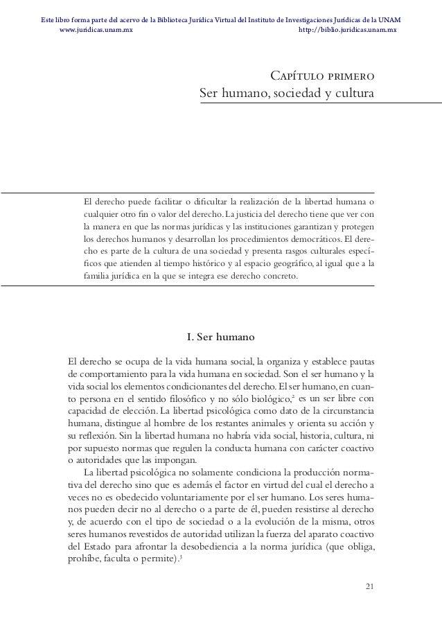 21 Capítulo primero Ser humano, sociedad y cultura El derecho puede facilitar o dificultar la realización de la libertad h...