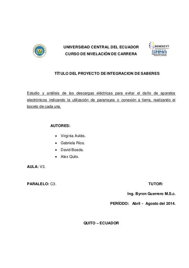 UNIVERSIDAD CENTRAL DEL ECUADOR CURSO DE NIVELACIÓN DE CARRERA TÍTULO DEL PROYECTO DE INTEGRACION DE SABERES Estudio y aná...