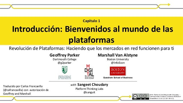 Geoffrey Parker Dartmouth College @g2parker Marshall Van Alstyne Boston University @InfoEcon Capítulo 1 Introducción: Bien...