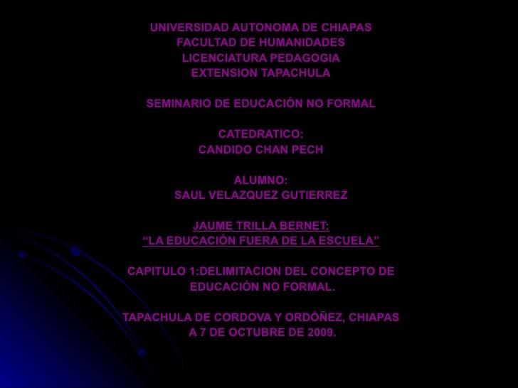 UNIVERSIDAD AUTONOMA DE CHIAPAS FACULTAD DE HUMANIDADES LICENCIATURA PEDAGOGIA EXTENSION TAPACHULA SEMINARIO DE EDUCACIÓN ...