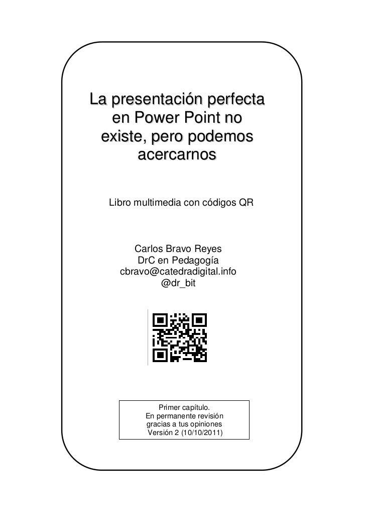 La presentación perfecta   en Power Point no existe, pero podemos      acercarnos  Libro multimedia con códigos QR       C...