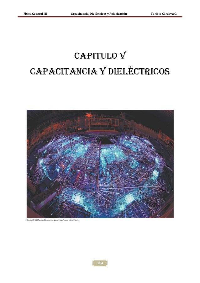 Física General III   Capacitancia, Dieléctricos y Polarización   Toribio Córdova C.                       Capitulo v     C...