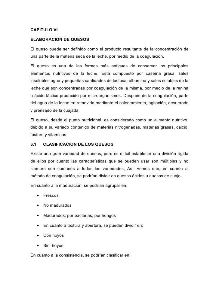 CAPITULO VIELABORACION DE QUESOSEl queso puede ser definido como el producto resultante de la concentración deuna parte de...