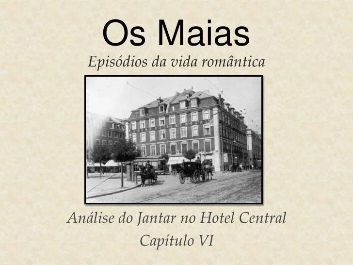 Os Maias   Episódios da vida românticaAnálise do Jantar no Hotel Central           Capítulo VI