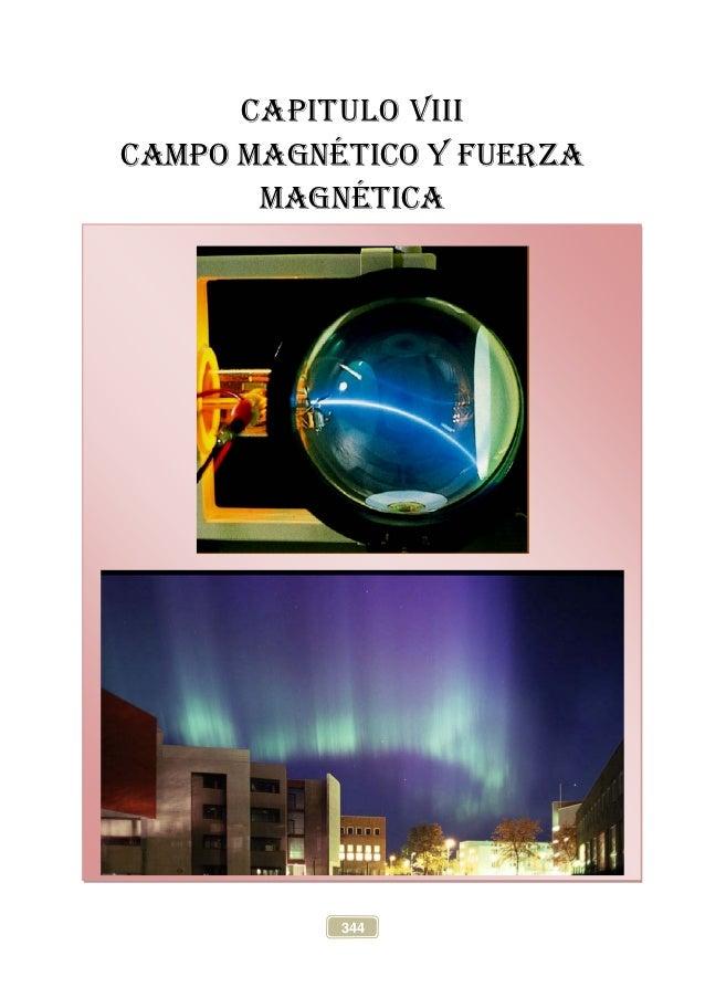 Física General III   Campo magnético y fuerza magnética   Toribio Córdova C.             CAPITULO VIII       Campo magnéti...