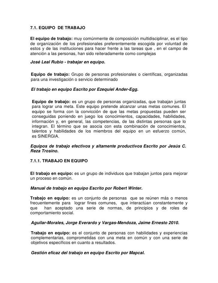 7.1. EQUIPO DE TRABAJOEl equipo de trabajo: muy comúnmente de composición multidisciplinar, es el tipode organización de l...
