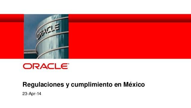 Regulaciones y cumplimiento en México 23-Apr-14