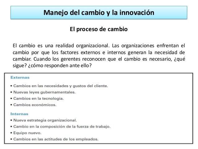 Manejo del cambio y la innovación El proceso de cambio El cambio es una realidad organizacional. Las organizaciones enfren...