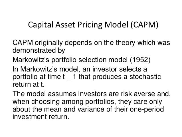 a look at the theory of the capital asset pricing model What are the assumptions of the capital asset pricing model  possible portfolios look like  capital market theory and a risk-free asset.